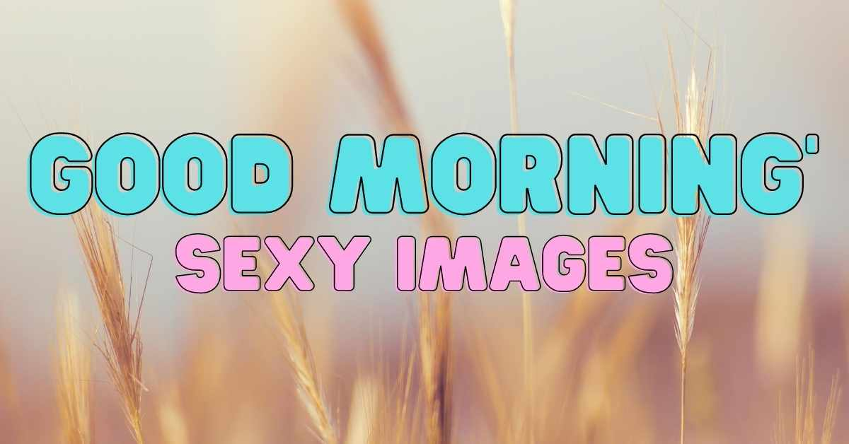 Good Morning Sexy Images
