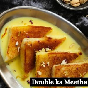 Double ka Meetha Sweets Images