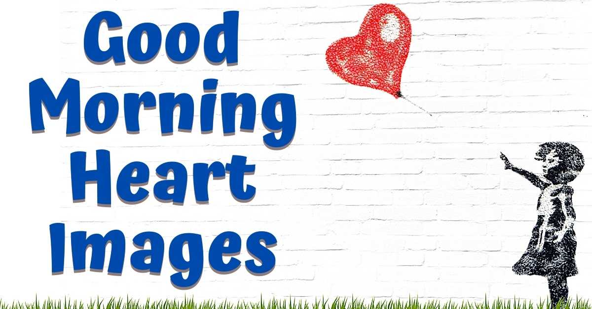 good morning heart images, heart images hd, heart pic