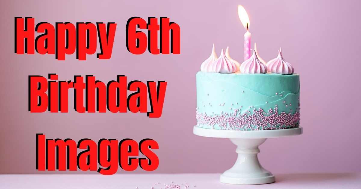 Happy 6th Birthday Images