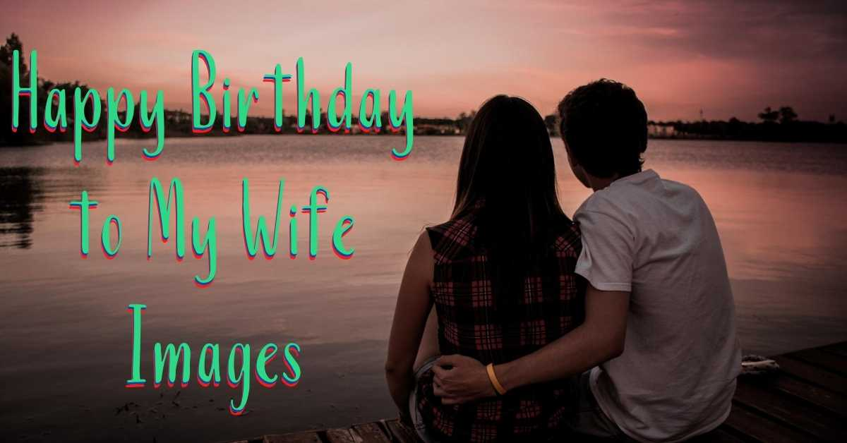 Happy Birthday to My Wife Images