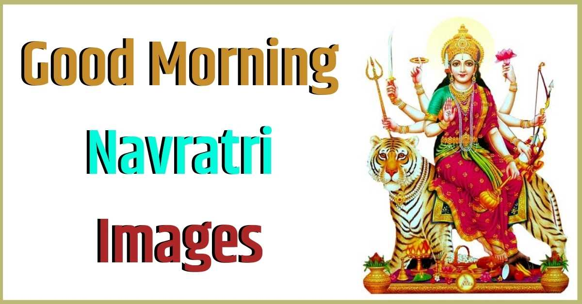 good morning Navratri images, happy navratri images