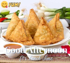 Good Afternoon Lunch Images Download With Samosa