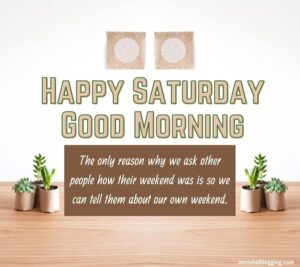 good morning happy Saturday HD images with quotes