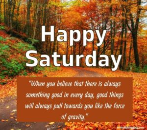 Good Morning Happy Saturday Wishes Images