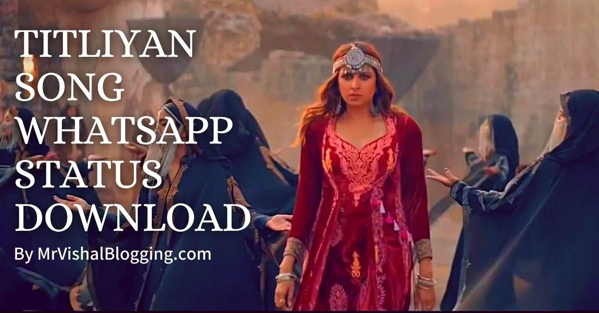 Titliyan Song Whatsapp Status Video Download Pata Nahi Ji Konsa Sa Nasha Karta Hai
