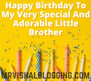 happy birthday younger brother wishes quotes images