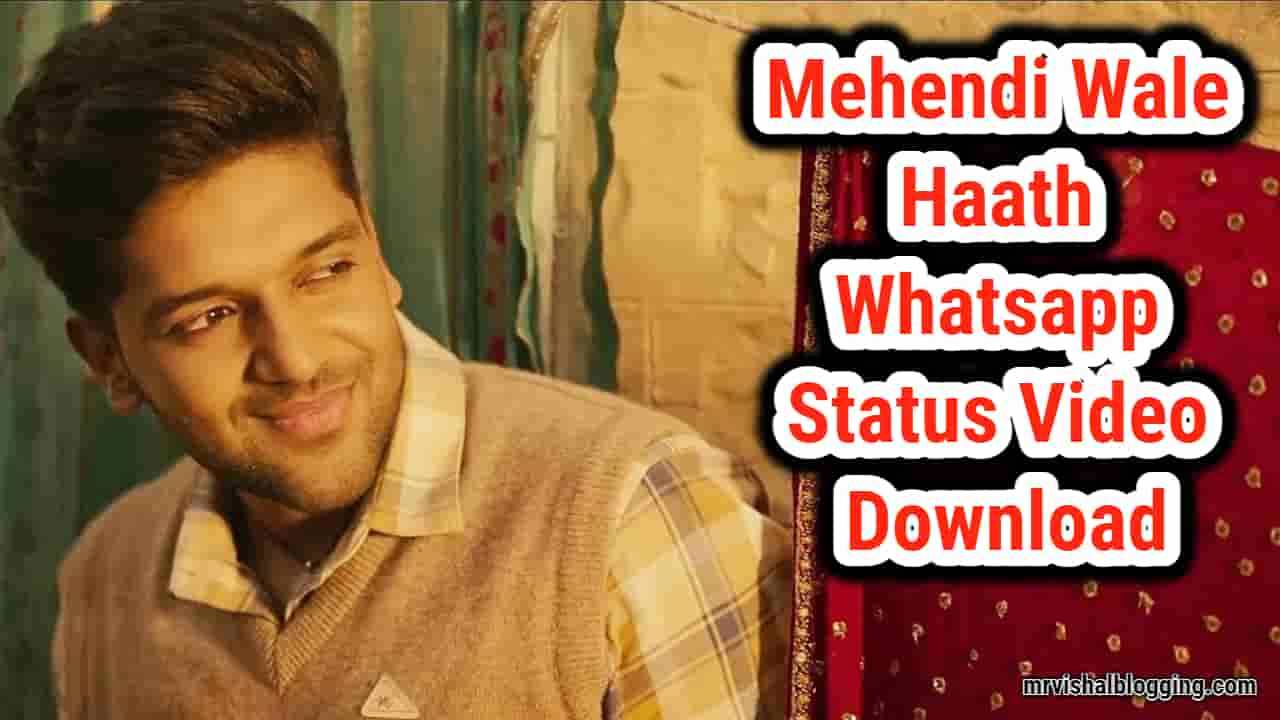 Mehendi Wale Haath Whatsapp Status Video Download