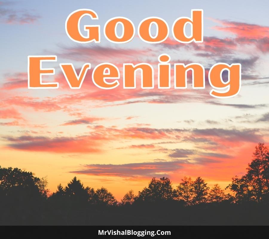 good evening HD pictures download free for WhatsApp
