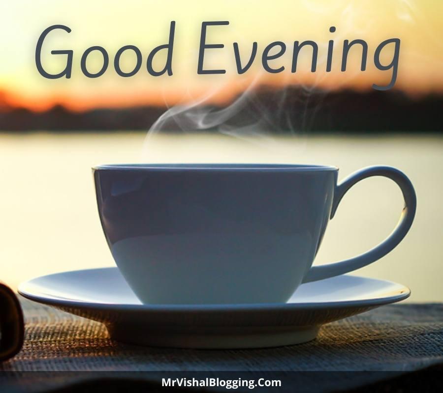 good evening pics with tea
