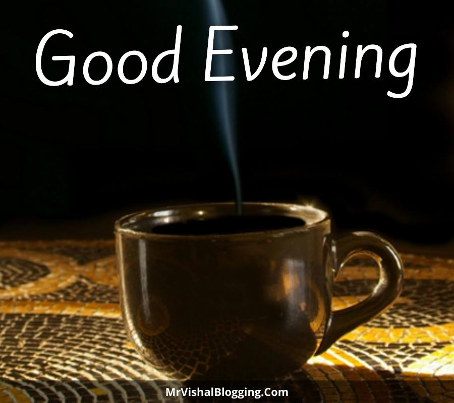 good evening pics with coffee