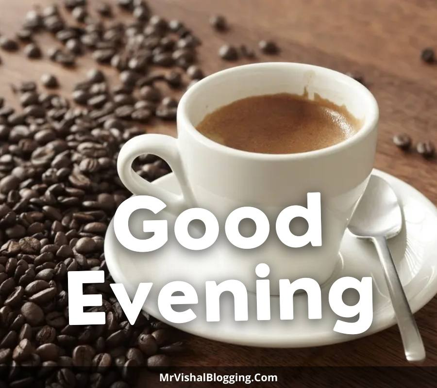 good evening photos with coffee