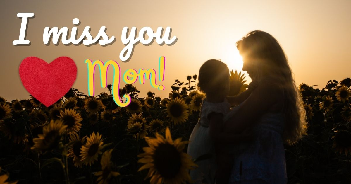 I Miss You Mom HD Images Download Free For WhatsApp