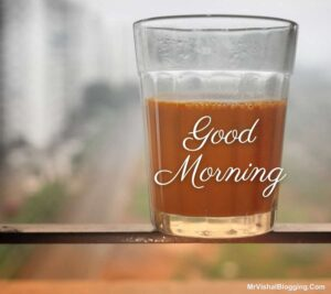 good morning images tea ke sath