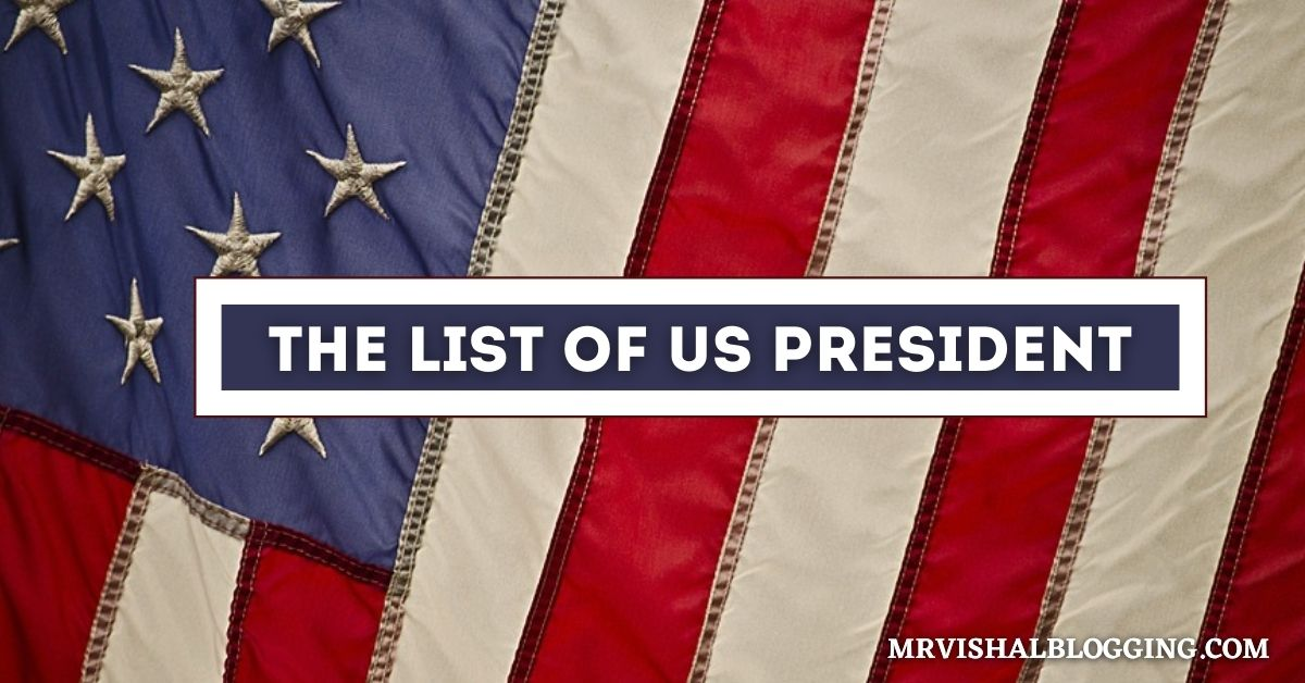 The List of US Presidents In Order American Presidents